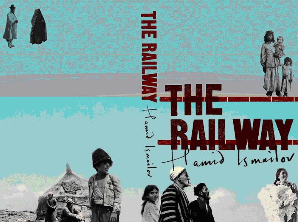 Hamid Ismailov's <em> The Railway </em> was published in English in 2006