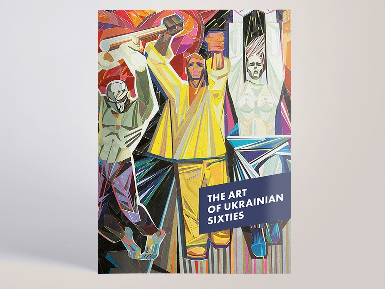 A new book celebrates the daring Ukrainian avant-garde art of the 1960s