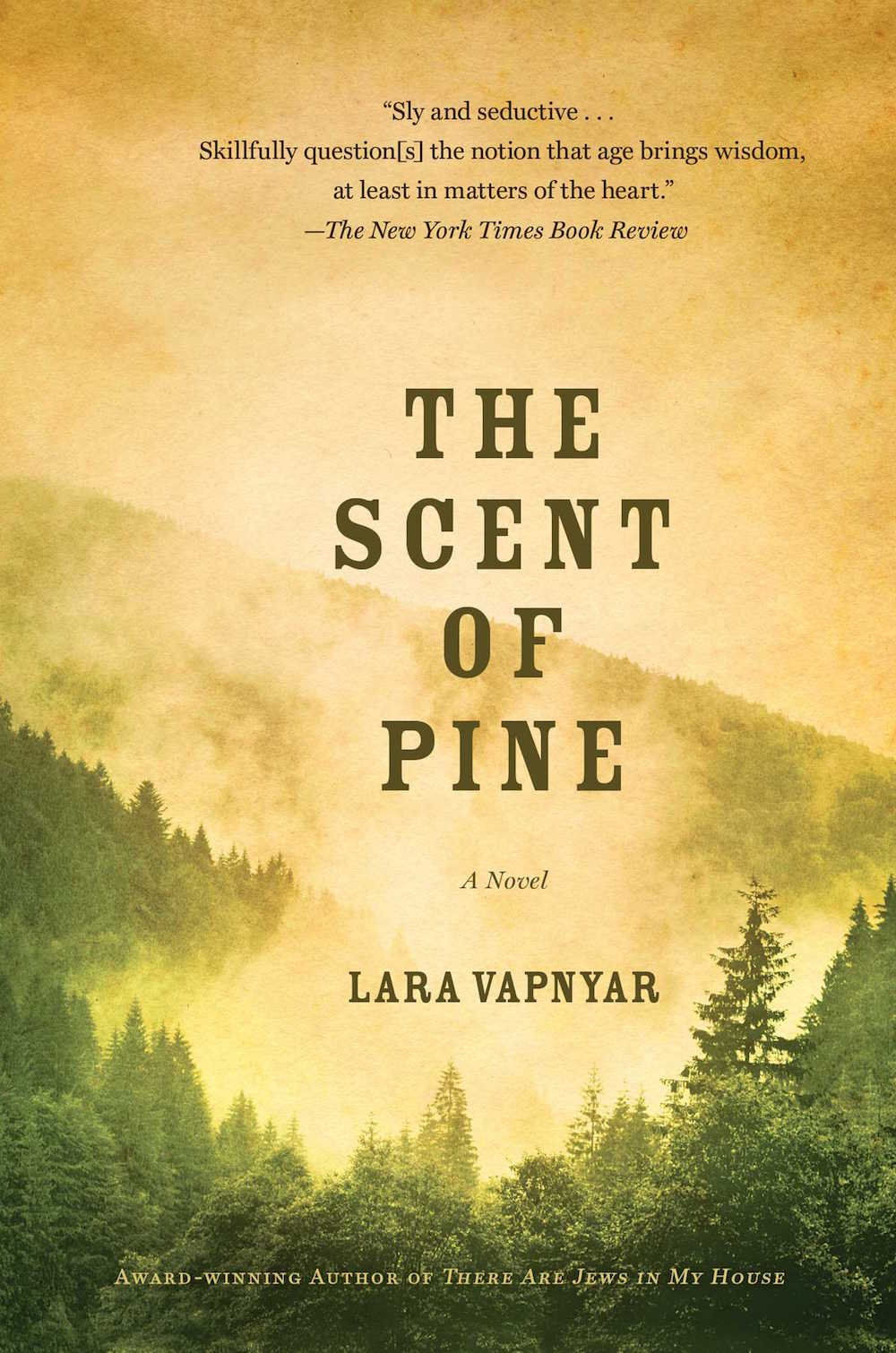 <em>The Scent of Pine</em> by Lara Vapnyar, published by Simon & Schuster.