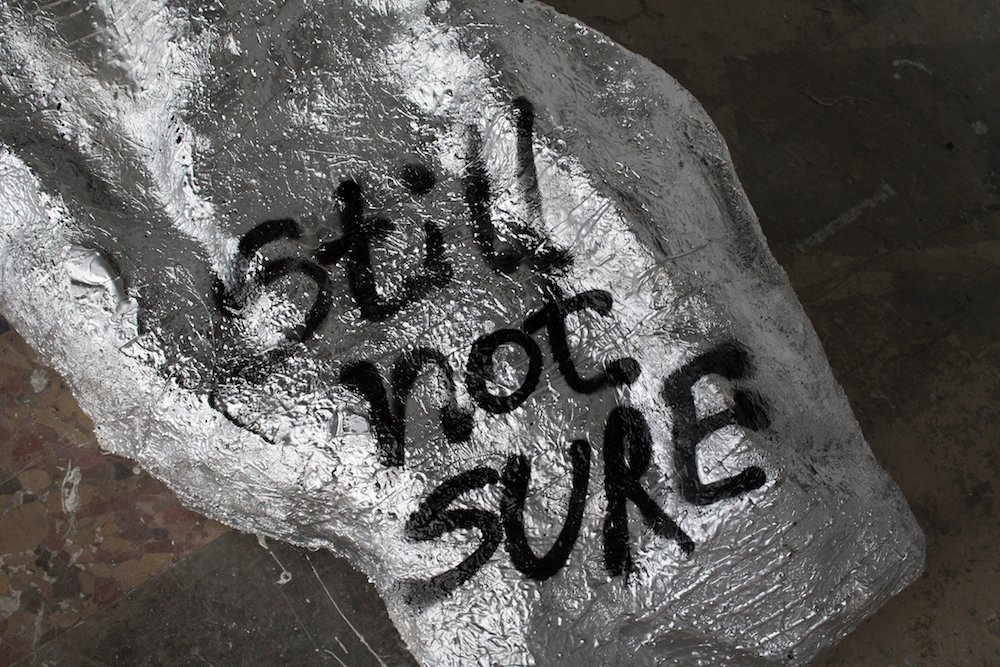 Still Not Sure (2015). Image courtesy of the artist