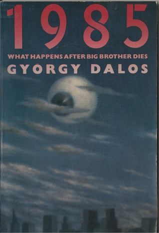 The Pantheon Books edition of György Dalos's <em>1985</em>
