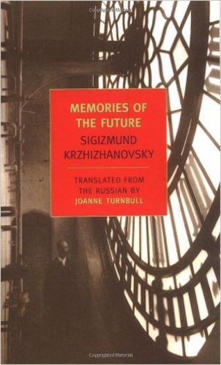 The New York Review Books Classics edition of Krzhizhanovsky's <em>Memories of the Future</em>
