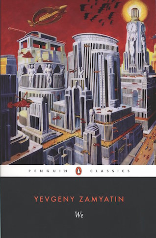 The Penguin Classics edition of Zamyatin's <em>We</em>