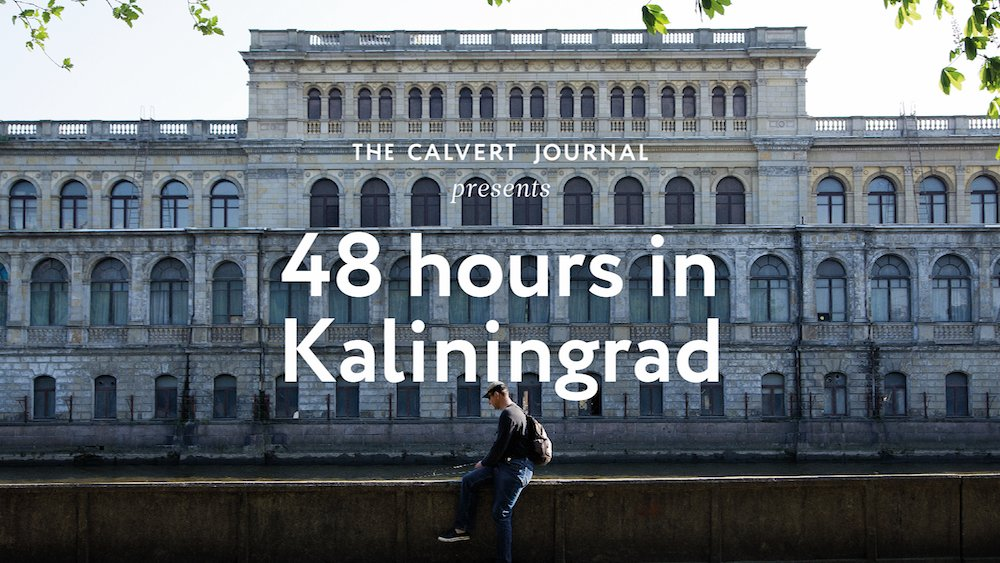 48 hours in Kaliningrad: get to know this vibrant Russian exclave with this short film