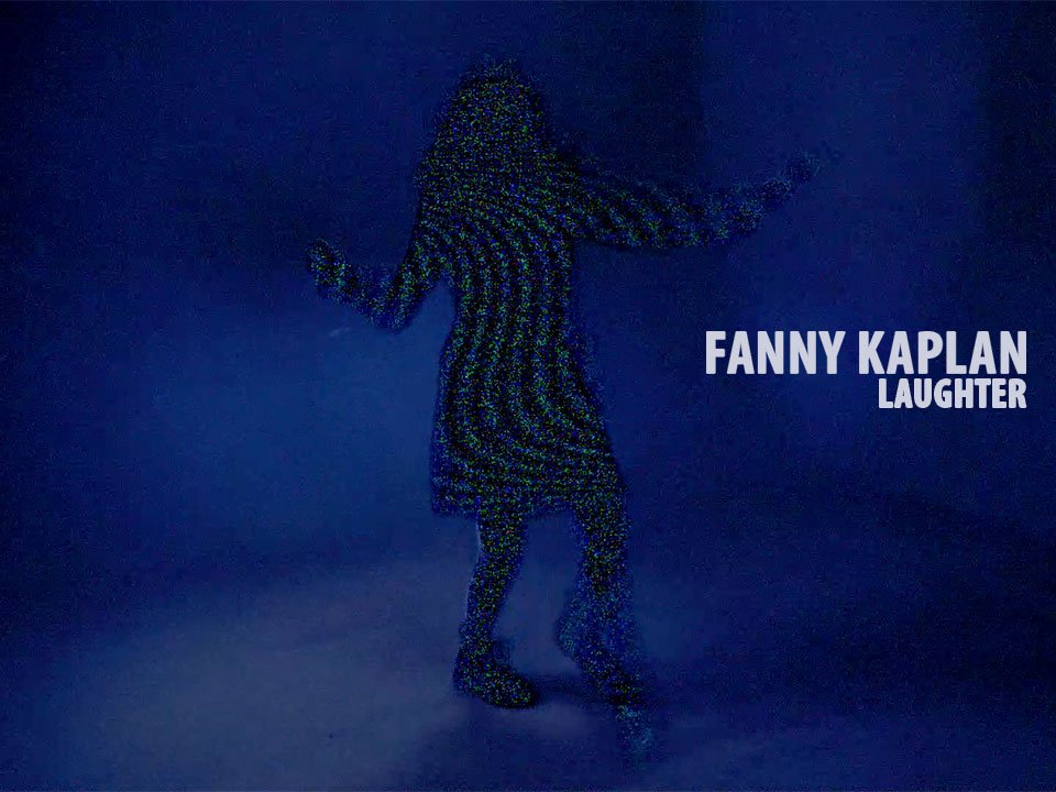 Fanny Kaplan - Laughter