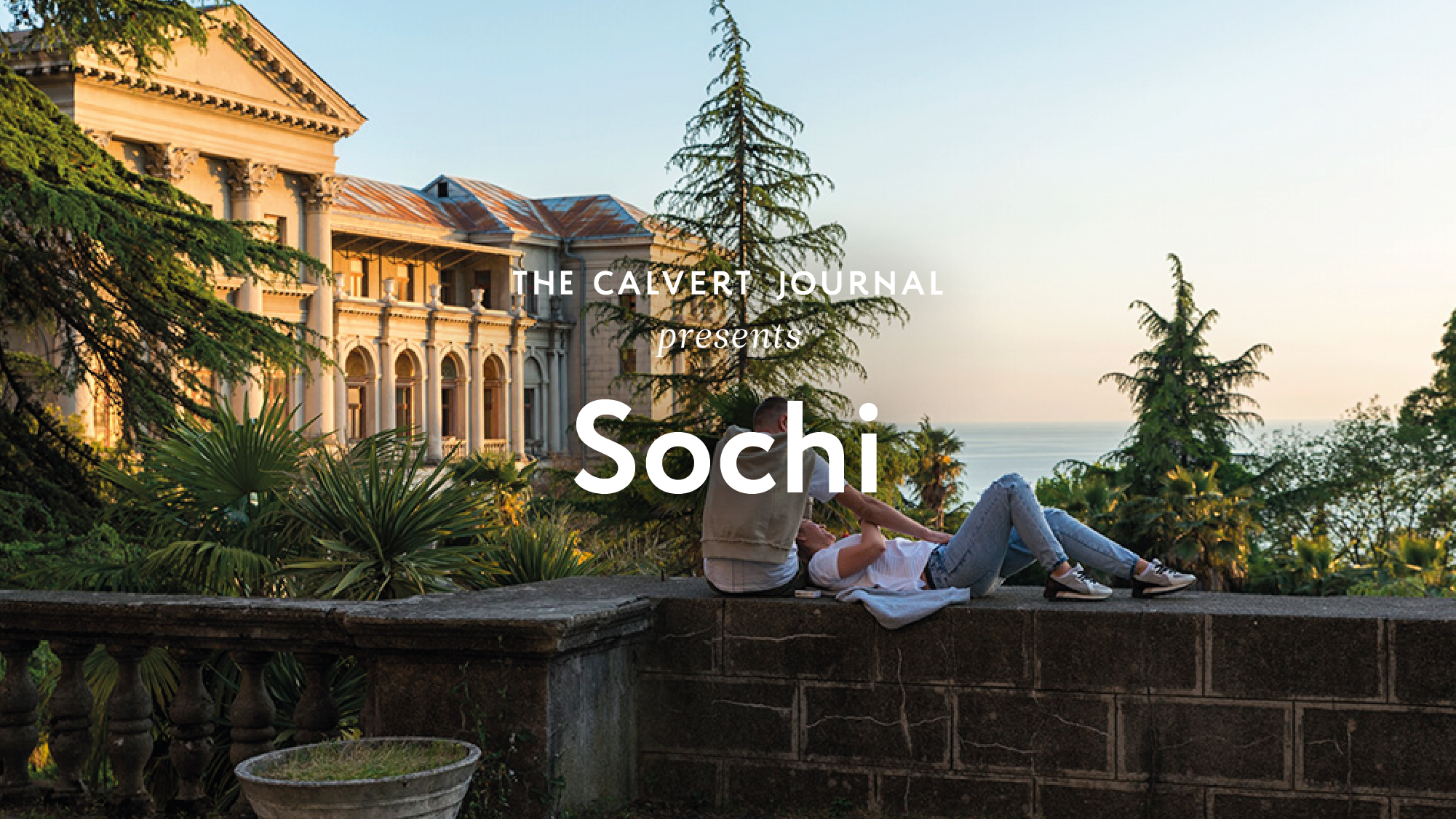 Close up: discover the tropical wilderness and grand sanatoria of Sochi